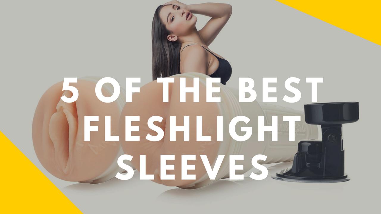 best fleshlight sleeve