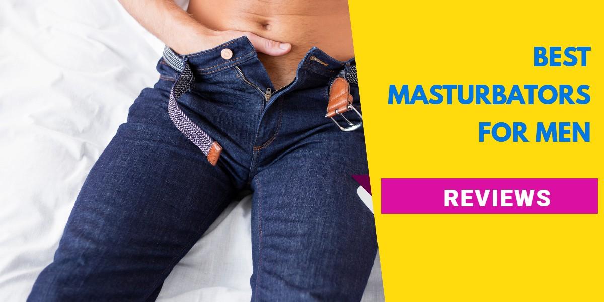 BEST masturbators for men