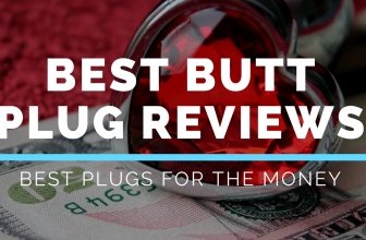 Best Butt Plugs For OMG Orgasms- Not Just for Men